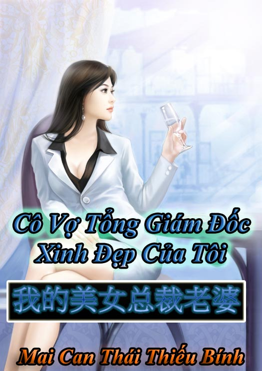 xem-truyen-co-vo-tong-giam-doc-xinh-dep-cua-toi-full-ebook-prc-pdf-chuong-moi-nhat